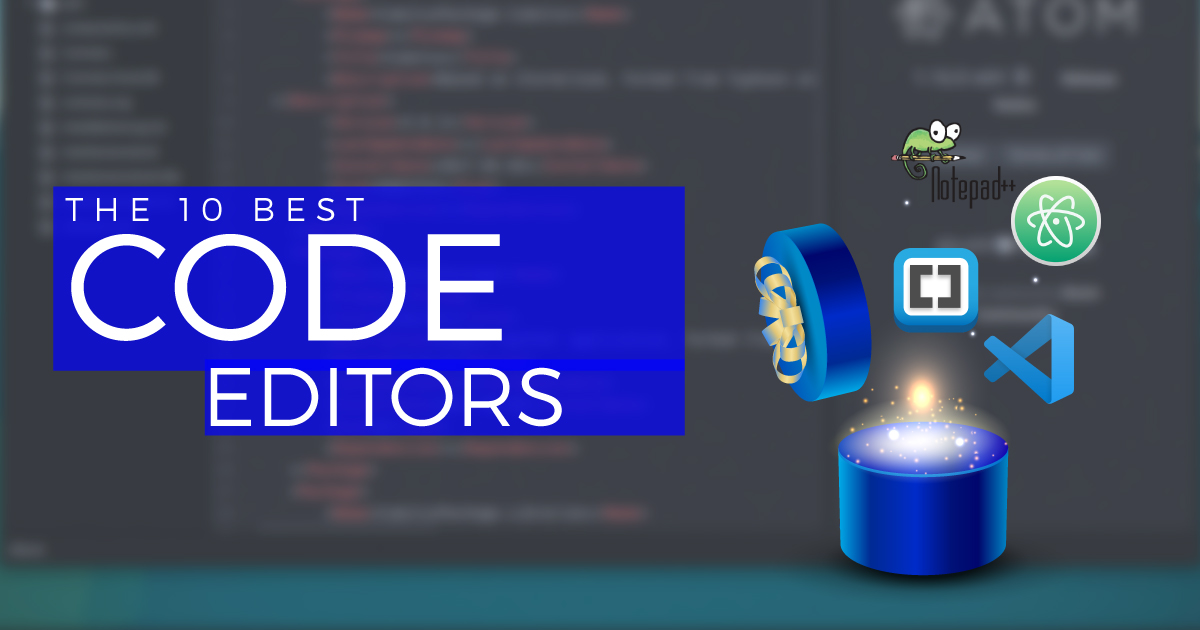 Top 10 Free Code Editors for Windows, Mac & Linux [2020]
